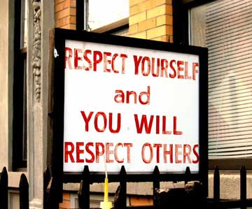 Respect Yourself and You Will Respect Others
